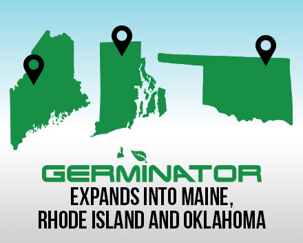 Germinator Makes Its Way Into in Maine, Rhode Island and Oklahoma