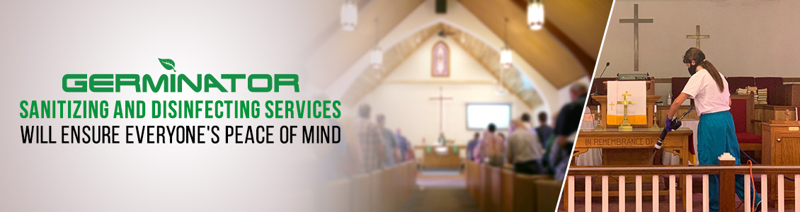 Germinator's Church Sanitizing Service Will Ensure Peace of Mind