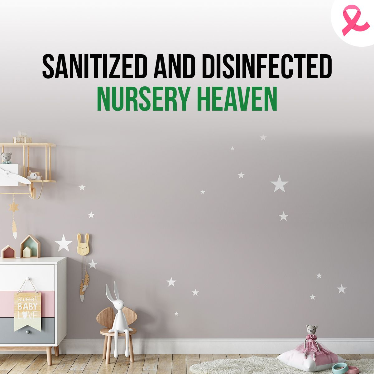 Sanitized and Disinfected Nursery Heaven