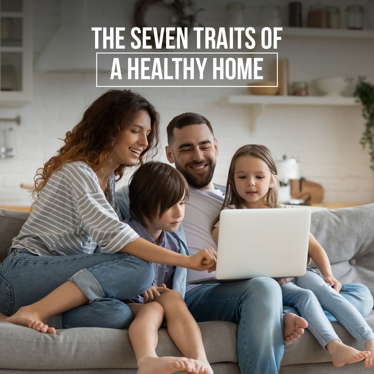 The Seven Traits of a Healthy Home